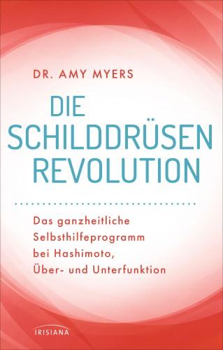 Amy Myers: Die Schilddrüsen-Revolution