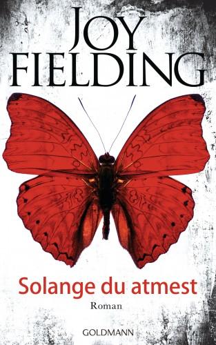 Joy Fielding: Solange du atmest