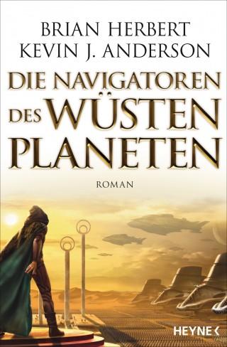 Brian Herbert, Kevin J. Anderson: Die Navigatoren des Wüstenplaneten