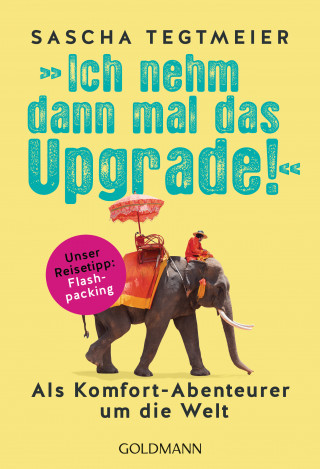 Sascha Tegtmeier: Ich nehm dann mal das Upgrade