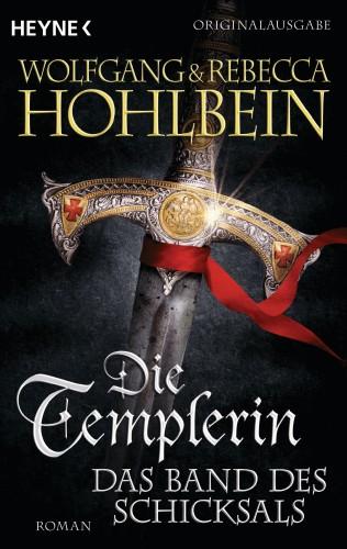 Wolfgang Hohlbein, Rebecca Hohlbein: Die Templerin – Das Band des Schicksals