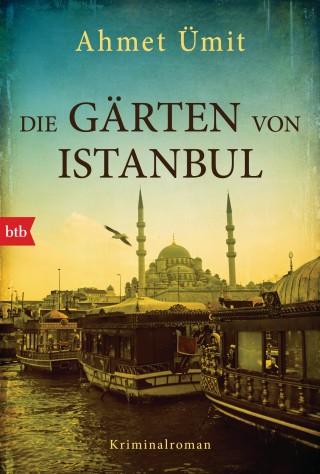 Ahmet Ümit: Die Gärten von Istanbul