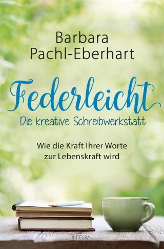 Barbara Pachl-Eberhart: Federleicht - Die kreative Schreibwerkstatt