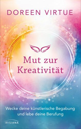 Doreen Virtue: Mut zur Kreativität