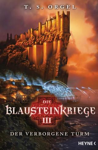 T. S. Orgel: Die Blausteinkriege 3 - Der verborgene Turm