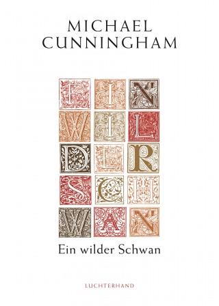 Michael Cunningham: Ein wilder Schwan