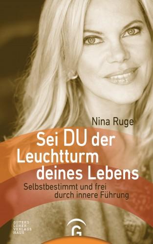 Nina Ruge: Sei DU der Leuchtturm deines Lebens