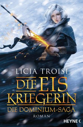 Licia Troisi: Die Eiskriegerin