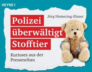 Jörg Homering-Elsner: Polizei überwältigt Stofftier