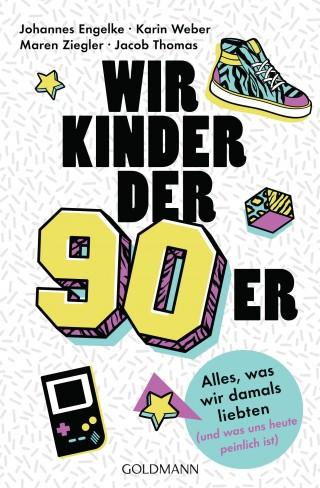 Johannes Engelke, Jacob Thomas, Karin Weber, Maren Ziegler: Wir Kinder der Neunziger