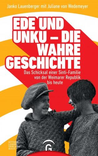 Janko Lauenberger, Juliane von Wedemeyer: Ede und Unku - die wahre Geschichte