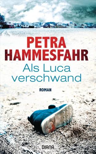 Petra Hammesfahr: Als Luca verschwand