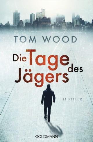 Tom Wood: Die Tage des Jägers