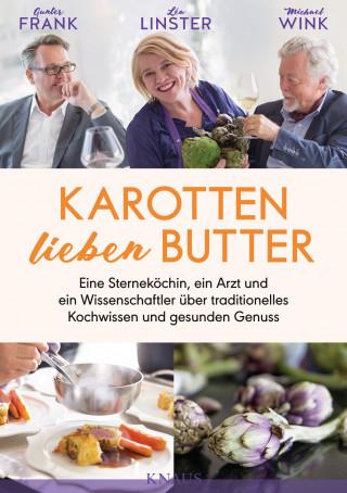 Gunter Frank, Léa Linster, Michael Wink: Karotten lieben Butter