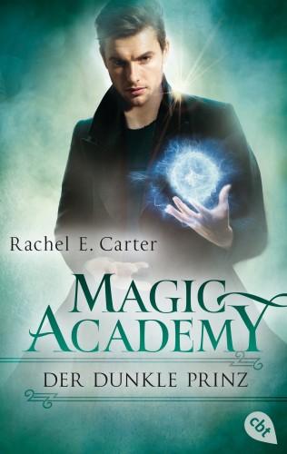Rachel E. Carter: Magic Academy - Der dunkle Prinz