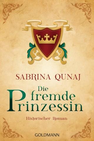 Sabrina Qunaj: Die fremde Prinzessin