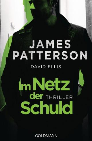 James Patterson, David Ellis: Im Netz der Schuld