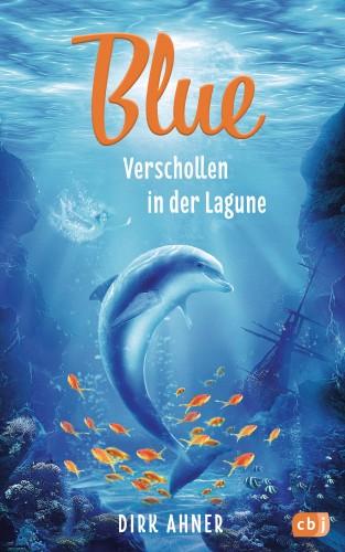 Dirk Ahner: Blue - Verschollen in der Lagune