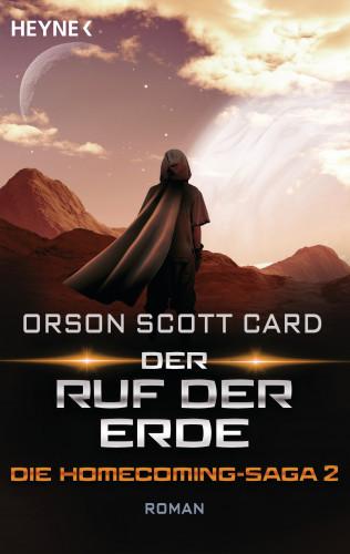 Orson Scott Card: Der Ruf der Erde - Die Homecoming-Saga 2