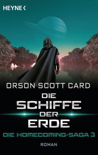 Orson Scott Card: Die Schiffe der Erde - Die Homecoming-Saga 3