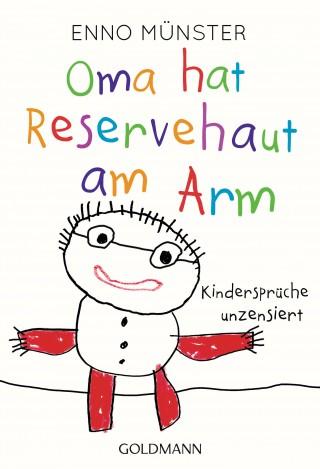 Enno Münster: Oma hat Reservehaut am Arm