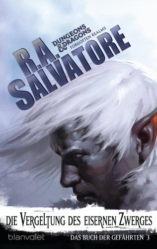 R.A. Salvatore: Das Buch der Gefährten 3 - Die Vergeltung des Eisernen Zwerges