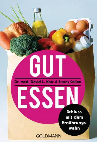 Dr. David L. Katz, Stacey Colino: Gut essen