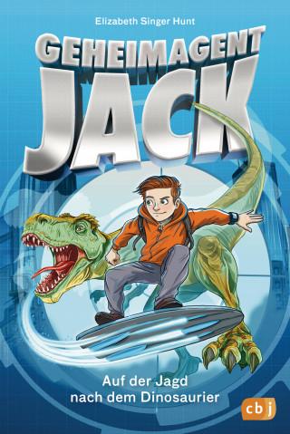 Elizabeth Singer Hunt: Geheimagent Jack - Auf der Jagd nach dem Dinosaurier