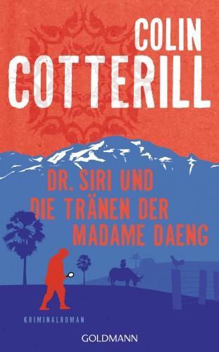 Colin Cotterill: Dr. Siri und die Tränen der Madame Daeng