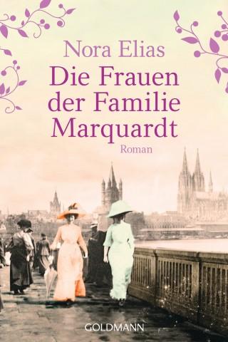Nora Elias: Die Frauen der Familie Marquardt