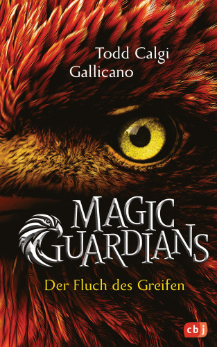 Todd Calgi Gallicano: Magic Guardians - Der Fluch des Greifen