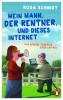 Rosa Schmidt: Mein Mann, der Rentner, und dieses Internet