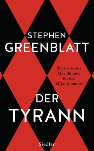 Stephen Greenblatt: Der Tyrann