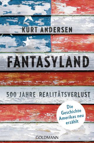 Kurt Andersen: Fantasyland