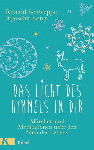 Ronald Schweppe, Aljoscha Long: Das Licht des Himmels in dir