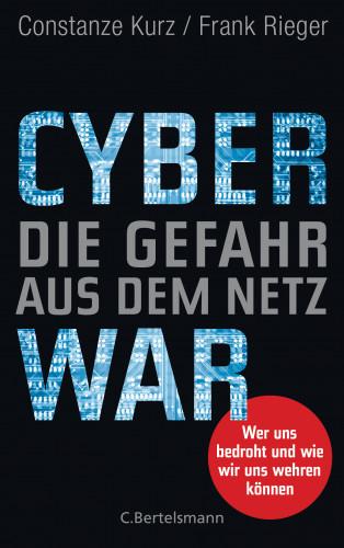 Constanze Kurz, Frank Rieger: Cyberwar – Die Gefahr aus dem Netz