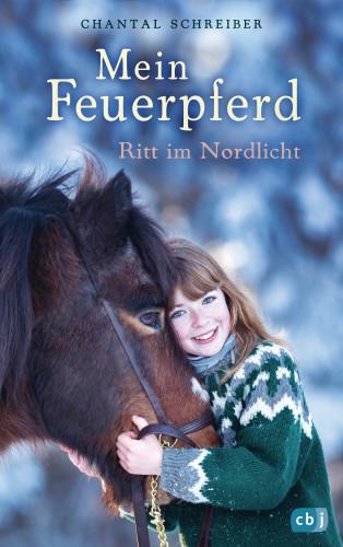 Chantal Schreiber: Mein Feuerpferd - Ritt im Nordlicht