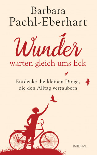 Barbara Pachl-Eberhart: Wunder warten gleich ums Eck