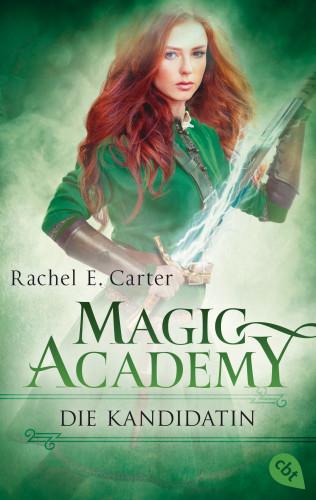 Rachel E. Carter: Magic Academy - Die Kandidatin