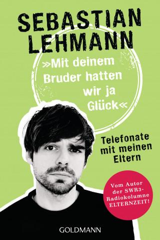 """Sebastian Lehmann: """"Mit deinem Bruder hatten wir ja Glück"""""""