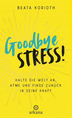 Beata Korioth: Goodbye Stress!