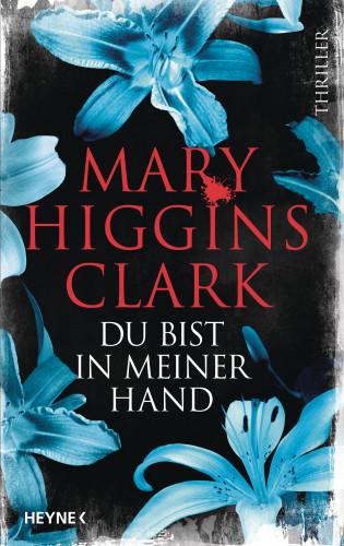 Mary Higgins Clark: Du bist in meiner Hand
