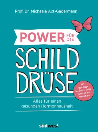 Michaela Axt-Gadermann: Power für die Schilddrüse
