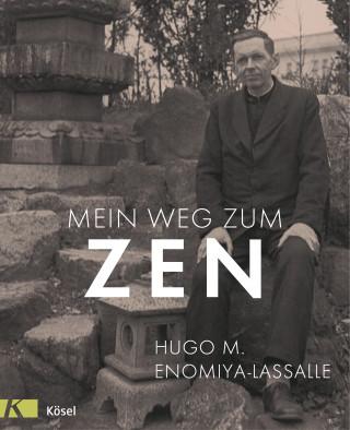Hugo M. Enomiya-Lassalle: Mein Weg zum Zen