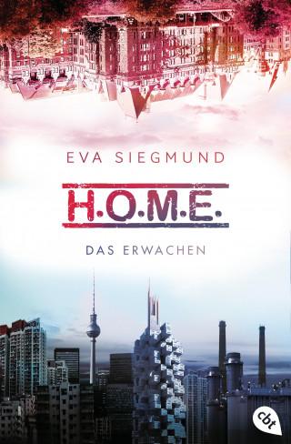 Eva Siegmund: H.O.M.E. - Das Erwachen