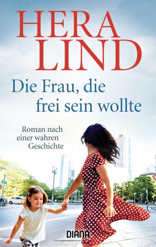Hera Lind: Die Frau, die frei sein wollte