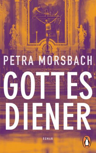 Petra Morsbach: Gottesdiener
