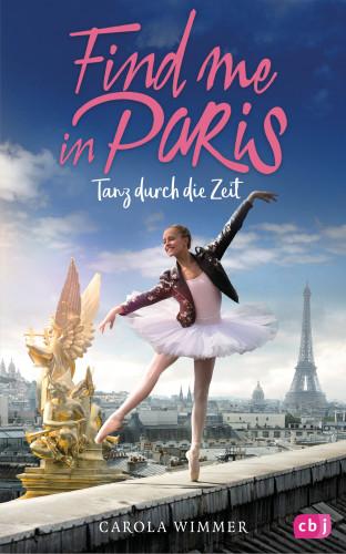 Carola Wimmer: Find me in Paris - Tanz durch die Zeit