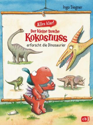 Ingo Siegner: Alles klar! Der kleine Drache Kokosnuss erforscht... Die Dinosaurier