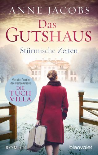 Anne Jacobs: Das Gutshaus - Stürmische Zeiten